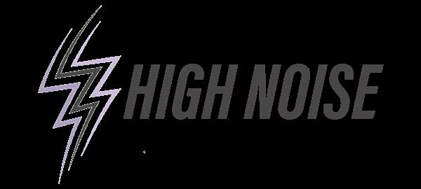 HIGH NOISE -